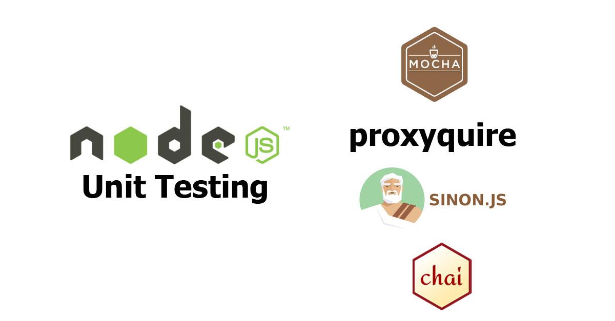 Node js - Unit Testing with Mocha, Proxyquire, Sinon, Chai