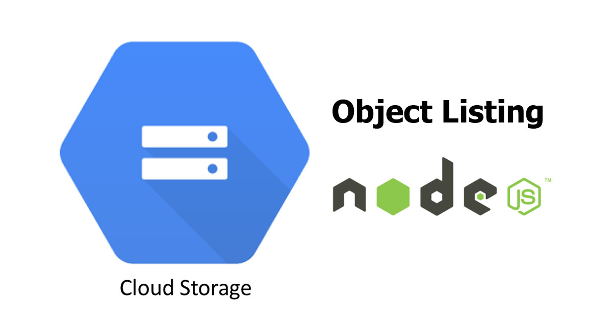 Node js - Google Cloud Storage Object Listing with Pagination - Woolha