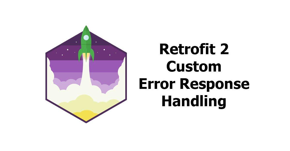 Android - Retrofit 2 Custom Error Response Handling - Woolha