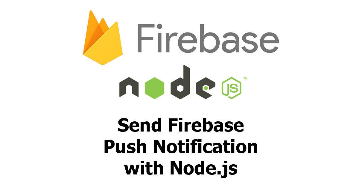 Node js - Send Push Notification Message to Firebase - Woolha