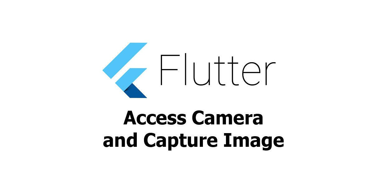 Flutter - Access Camera and Capture Image Example - Woolha