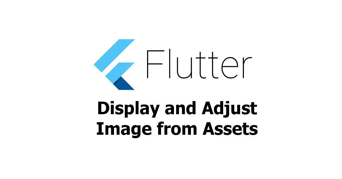 Flutter - Display and Adjust Images from Assets