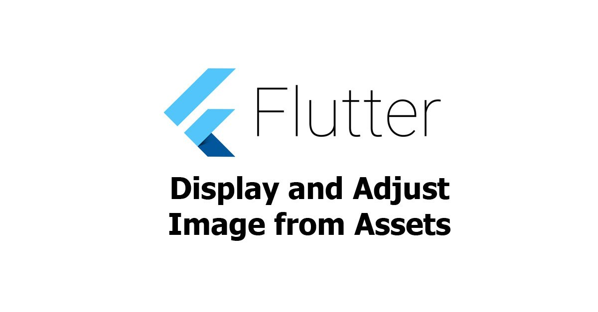 Flutter - Display and Adjust Images from Assets - Woolha