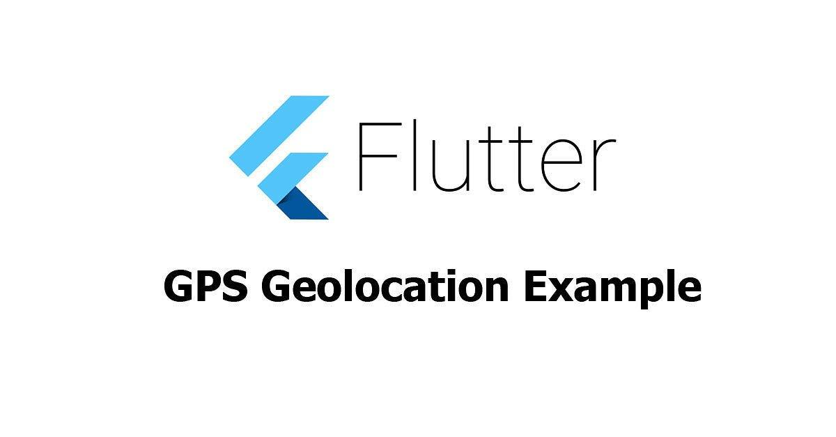 Flutter - GPS Geolocation Tutorial - Woolha