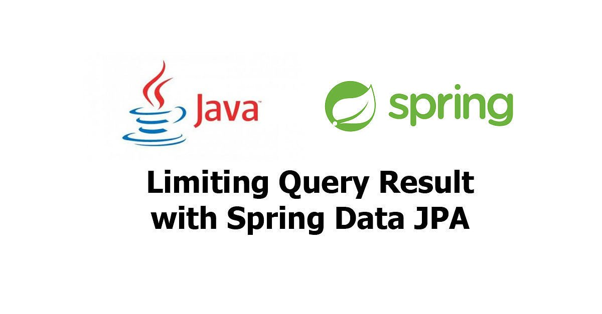 Java Spring - Limiting Query Result with Spring Data JPA