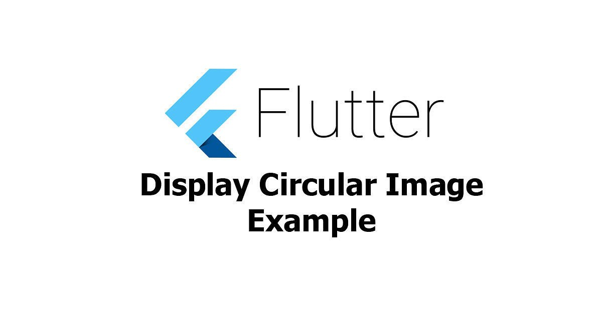 Flutter - Display Circular Image Example
