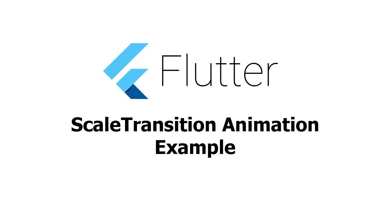 Flutter - ScaleTransition Animation Example - Woolha