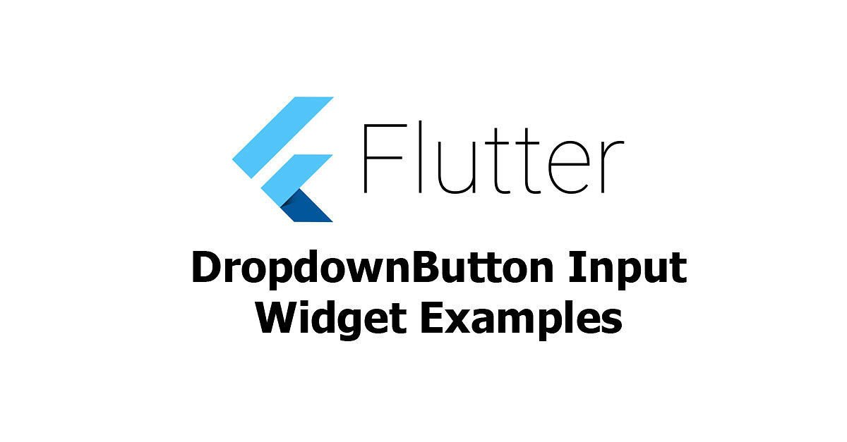 Flutter - DropdownButton Input Widget Examples - Woolha