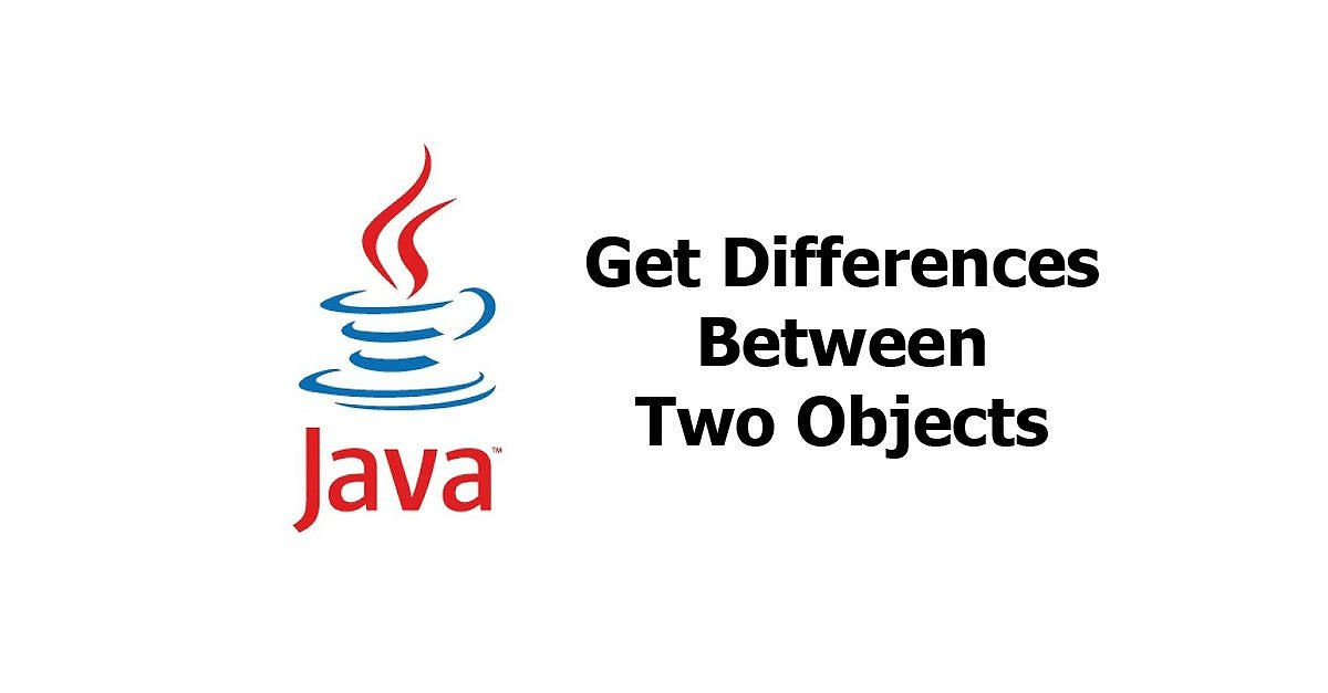 Java - Get Differences Between Two Objects