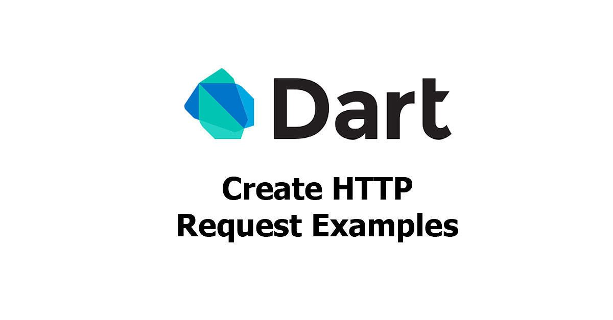Dart - Create HTTP Request Examples - Woolha