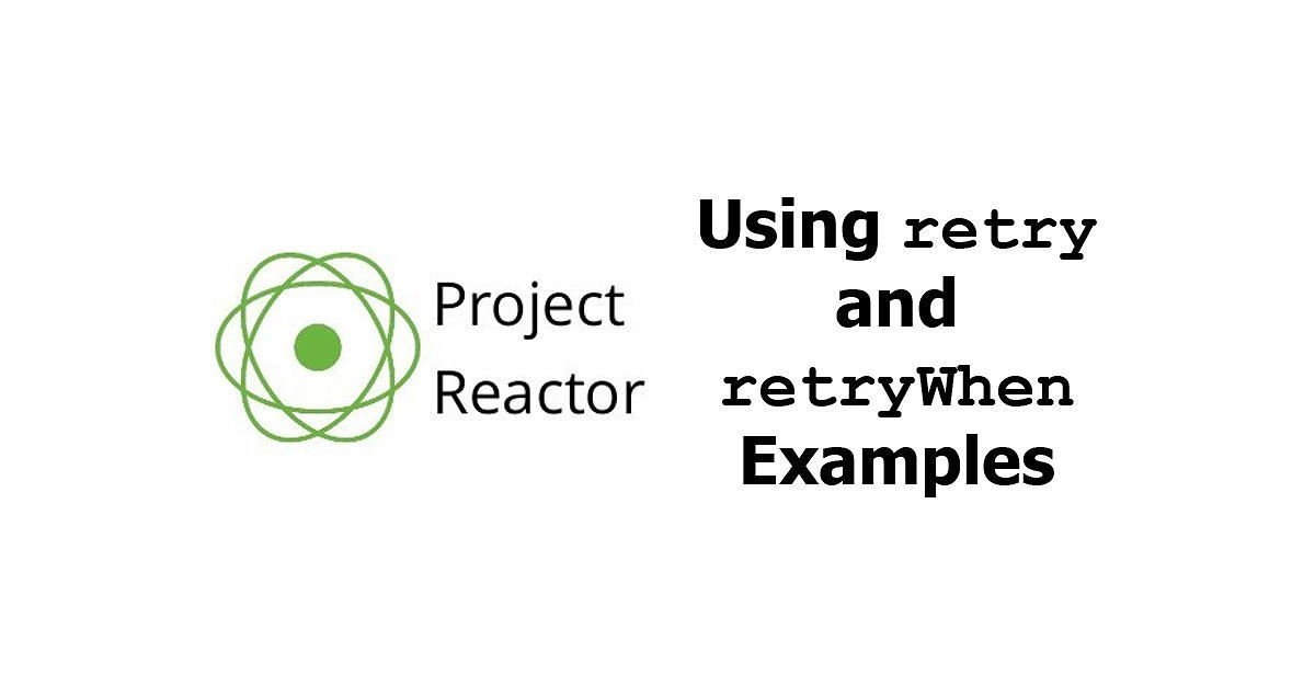 Reactor - Retry Execution with retryWhen Examples