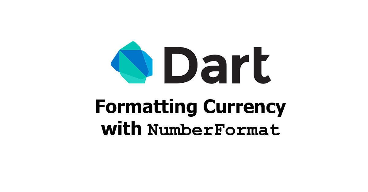 Dart - Formatting Currency with NumberFormat