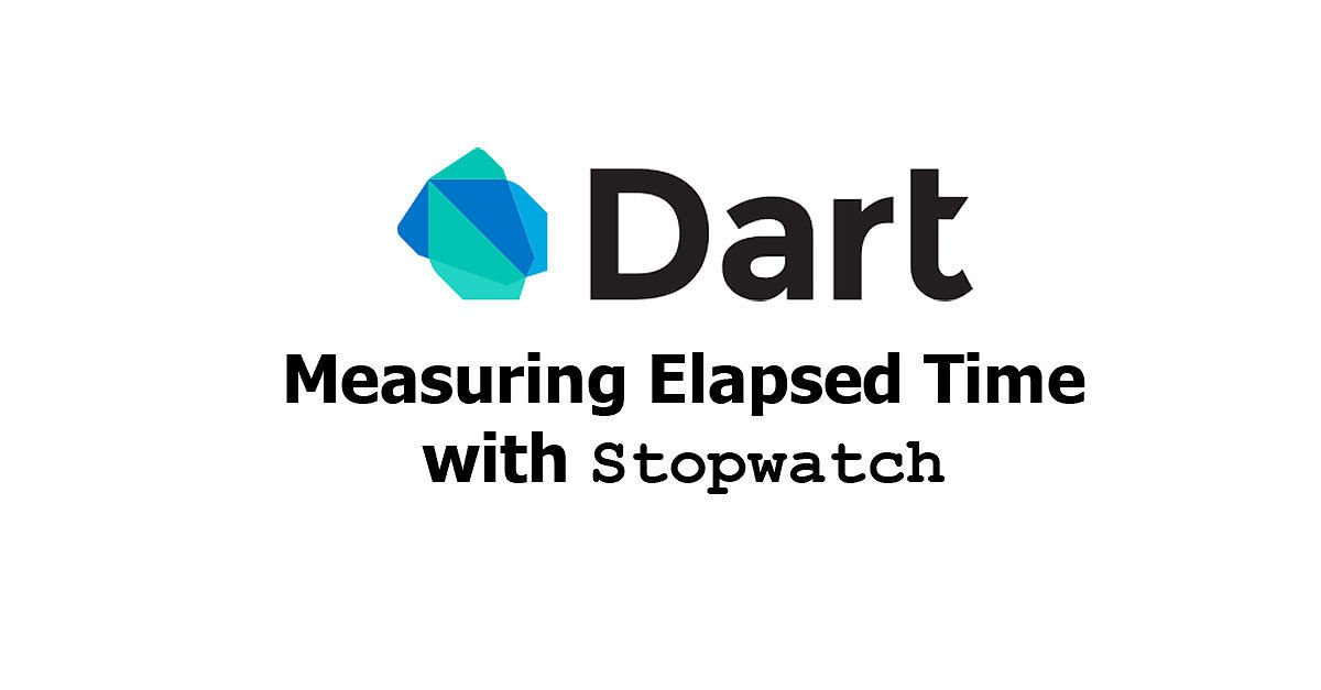 Dart - Measuring Elapsed Time with Stopwatch