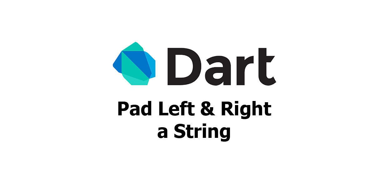 Dart - Pad Left and Right a String