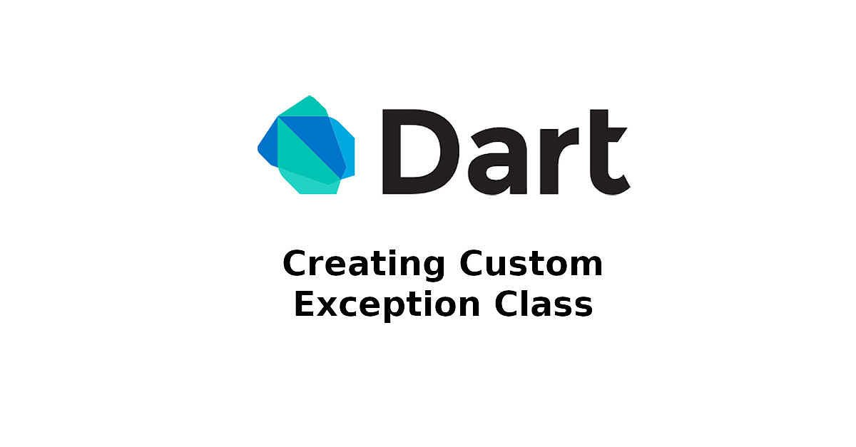 Dart - Creating Custom Exception Class