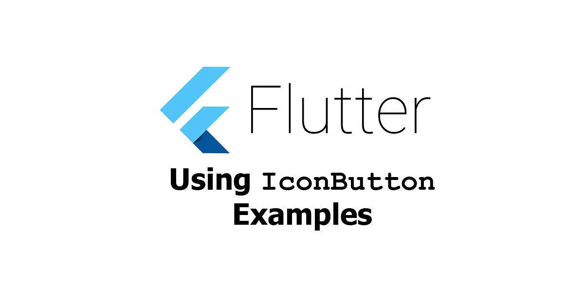 Flutter - Using IconButton Examples