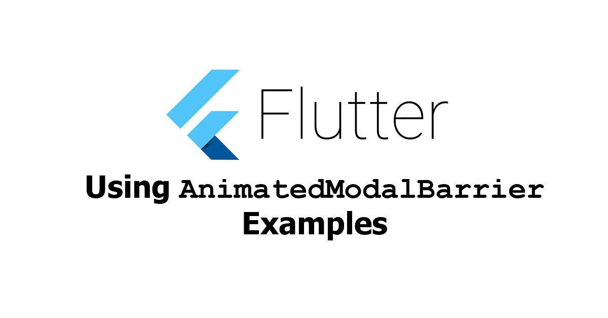 Flutter - Using AnimatedModalBuilder Examples