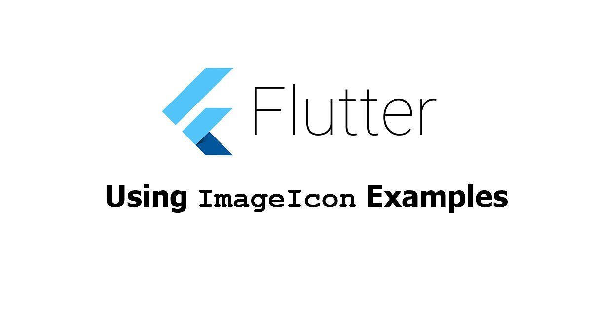 Flutter - Using ImageIcon Widget Examples