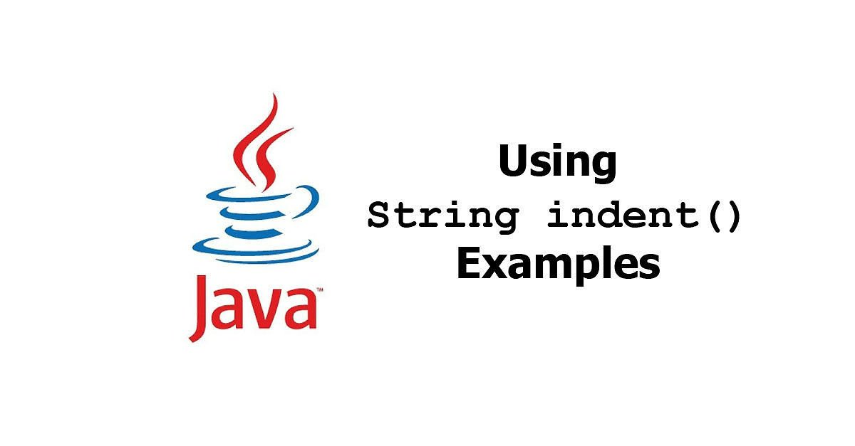 Java - Using String indent() Method Examples